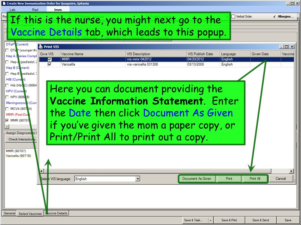 Here the nurse can document administration details.
