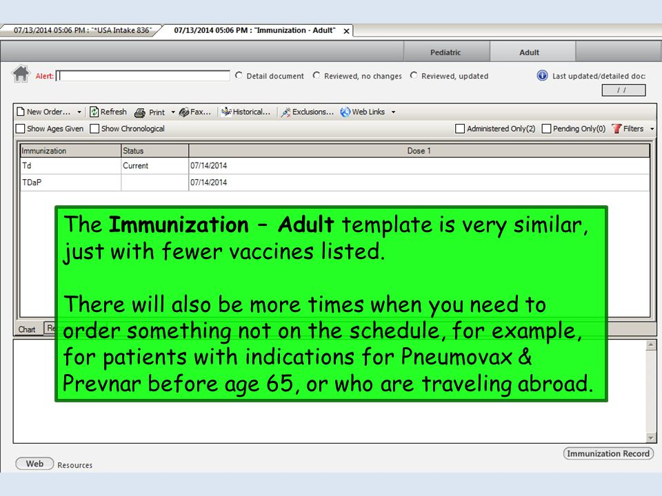 The Immunization – Adult template is very similar, just with fewer vaccines listed. There will also be more times when you need to order something not