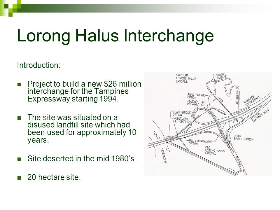 Lorong Halus Interchange Introduction: Project to build a new $26 million interchange for the Tampines Expressway starting 1994.