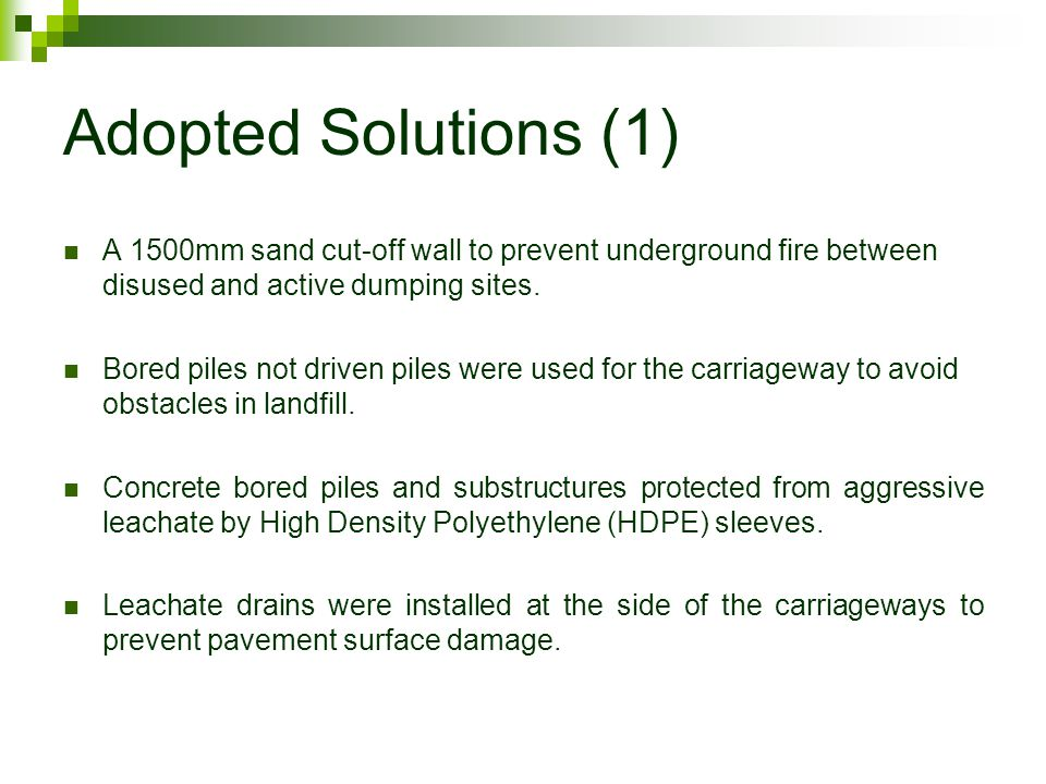 Adopted Solutions (1) A 1500mm sand cut-off wall to prevent underground fire between disused and active dumping sites.