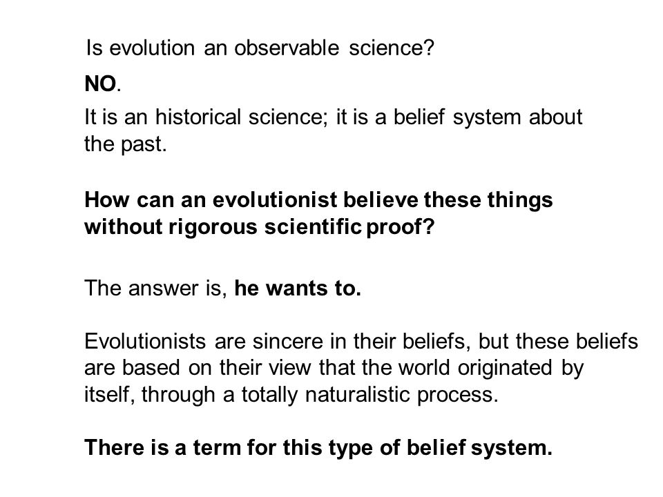 Is evolution an observable science. NO.