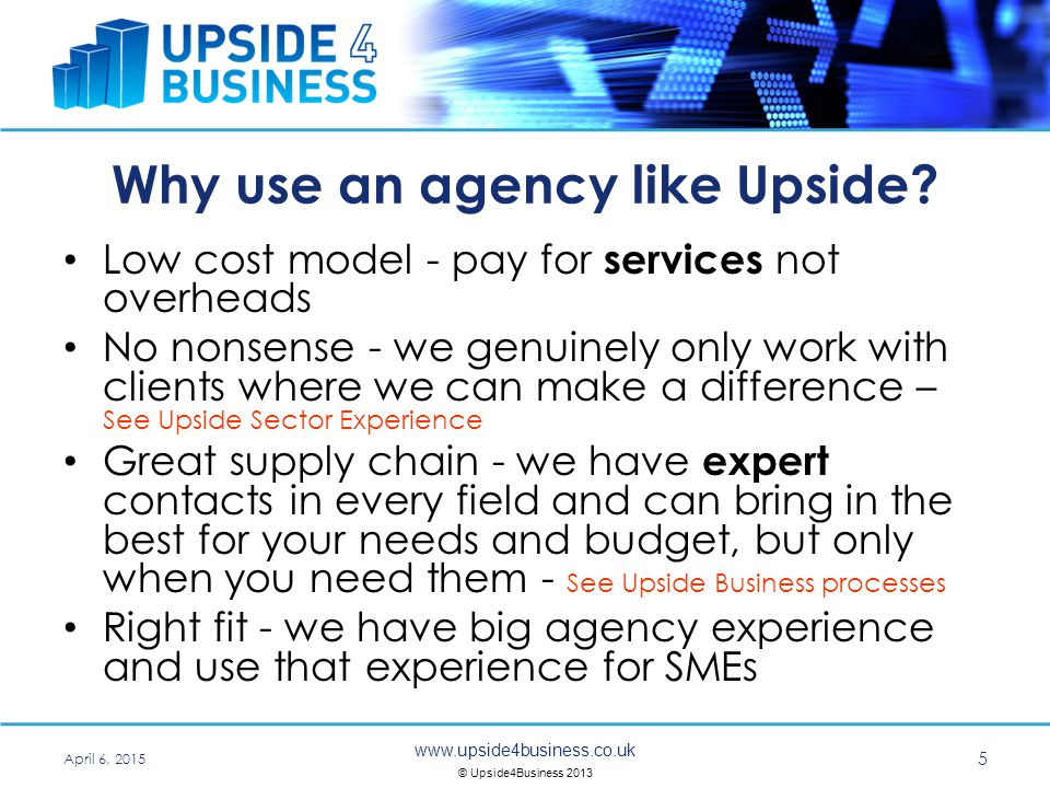 www.upside4business.co.uk © Upside4Business 2013 April 6, 2015 6