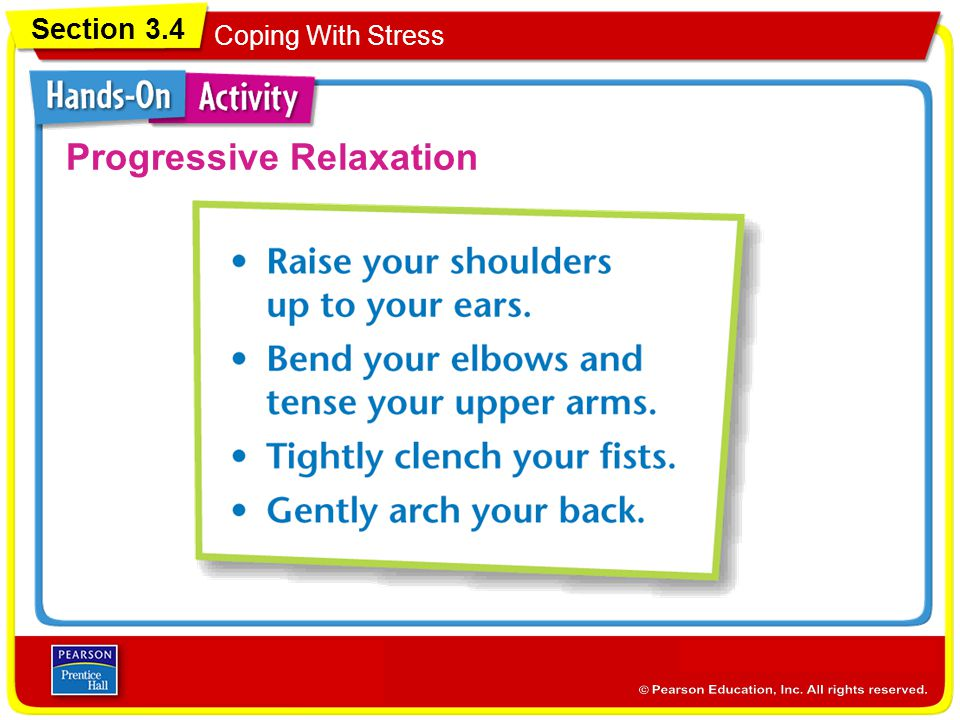 Section 3.4 Coping With Stress Slide 18 of 15 Progressive Relaxation