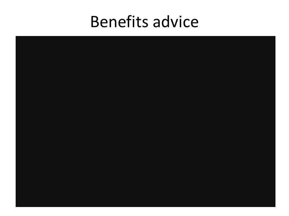 Benefits advice