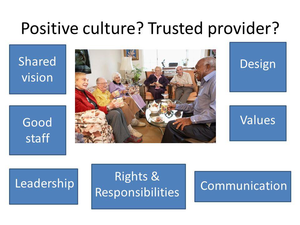 Positive culture. Trusted provider.