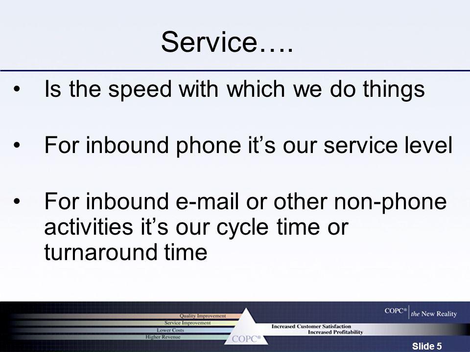 Slide 5 Service….