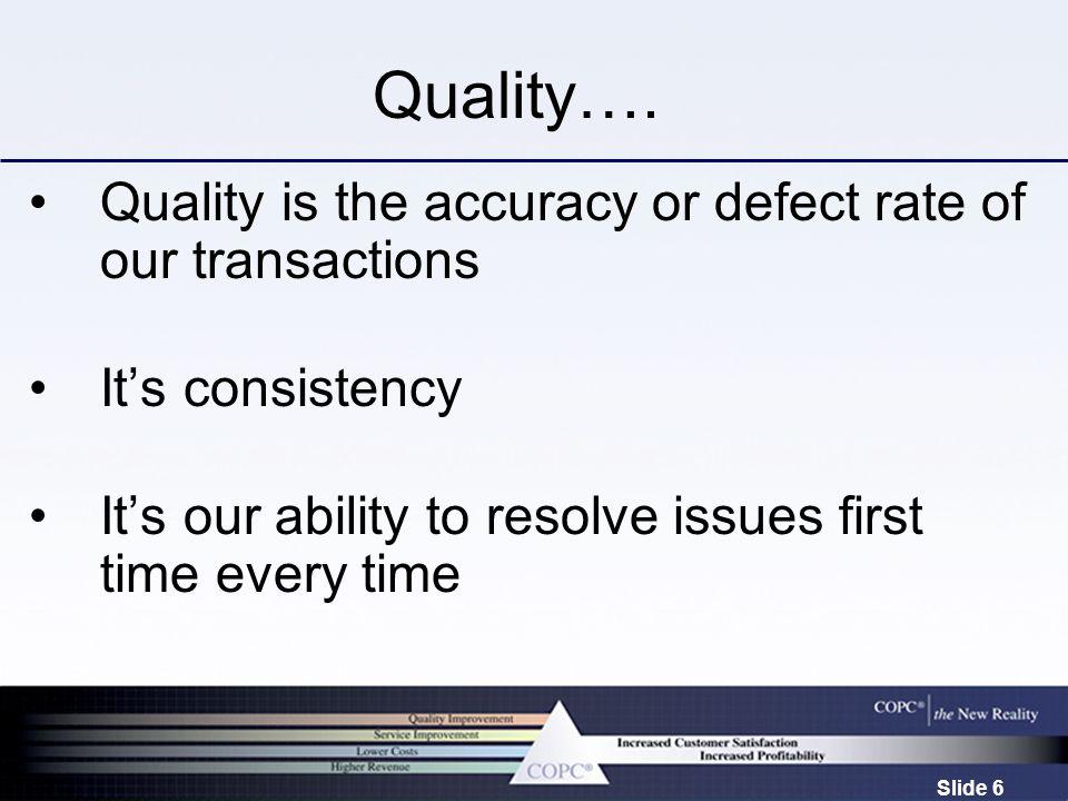 Slide 6 Quality….