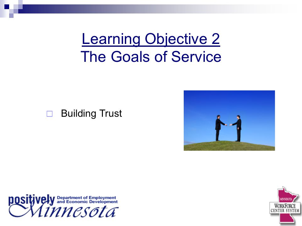 Learning Objective 2 The Goals of Service  Building Trust