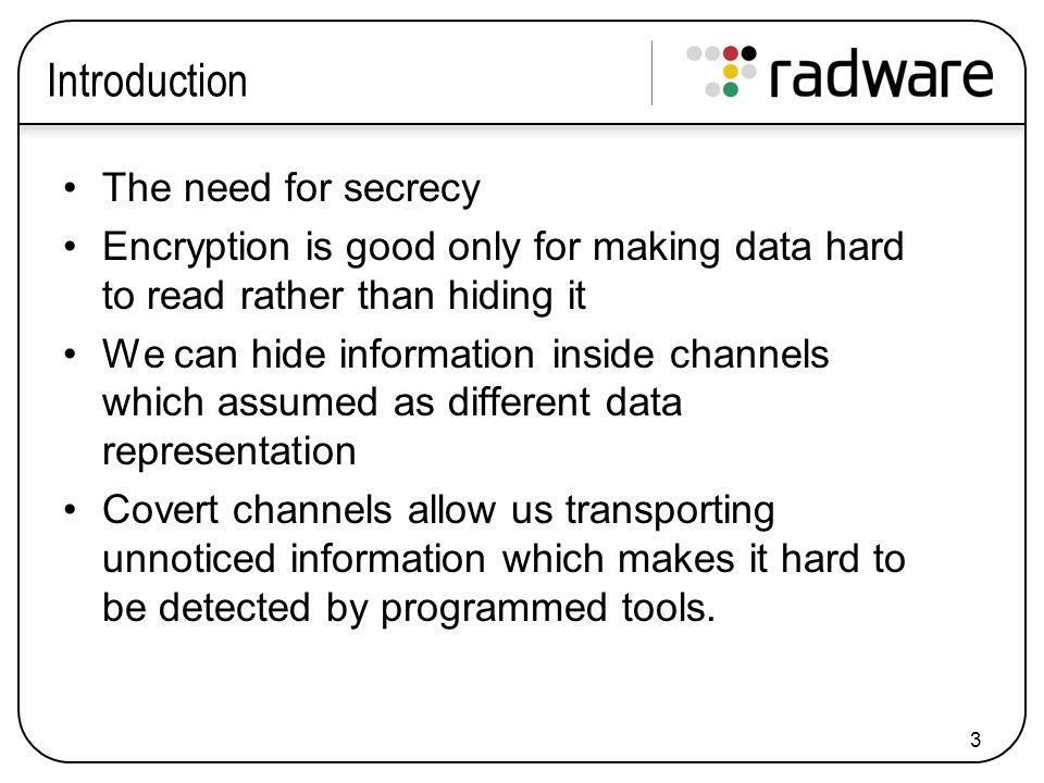 4 Common Covert Channels Steganography –Pictures, Audio, Binary files Network –Various protocols (i.e.