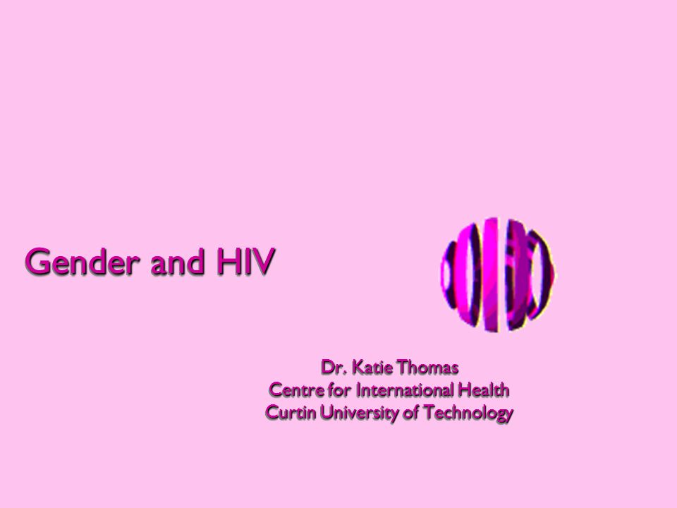 Questions for Psychology Why isn't Bush funding circumcision and targetting gender inequity and sexual predation/objectification of women in the fight against HIV.
