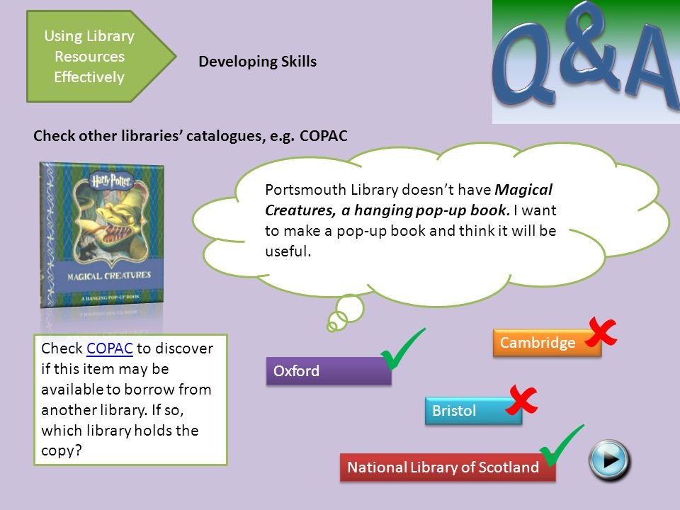 Developing Skills Check other libraries' catalogues, e.g.