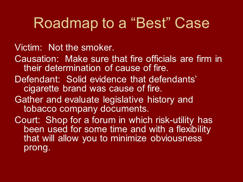 Roadmap to a Best Case Victim: Not the smoker.