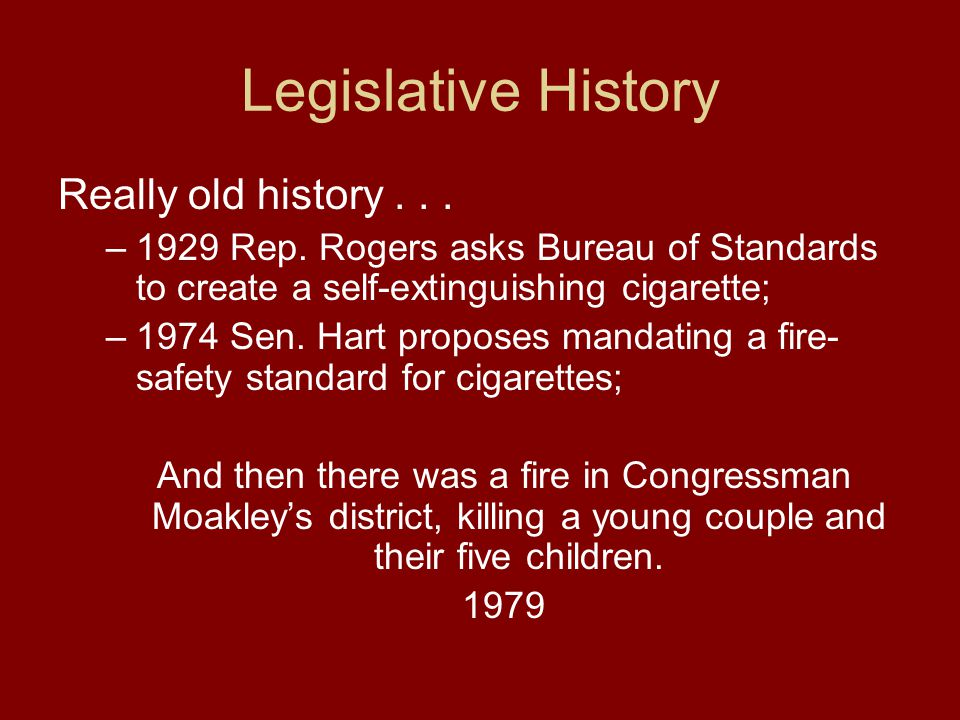 Legislative History Really old history... –1929 Rep.