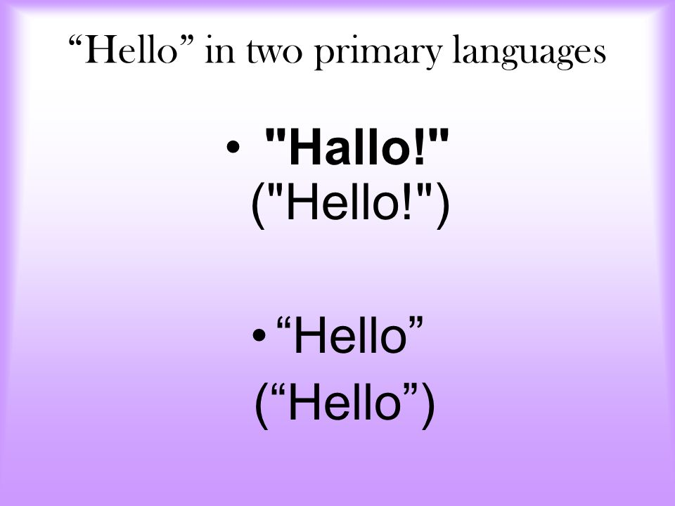 """Hello"" in two primary languages"
