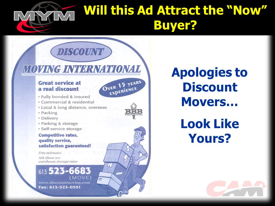 Will this Ad Attract the Now Buyer Apologies to Discount Movers… Look Like Yours