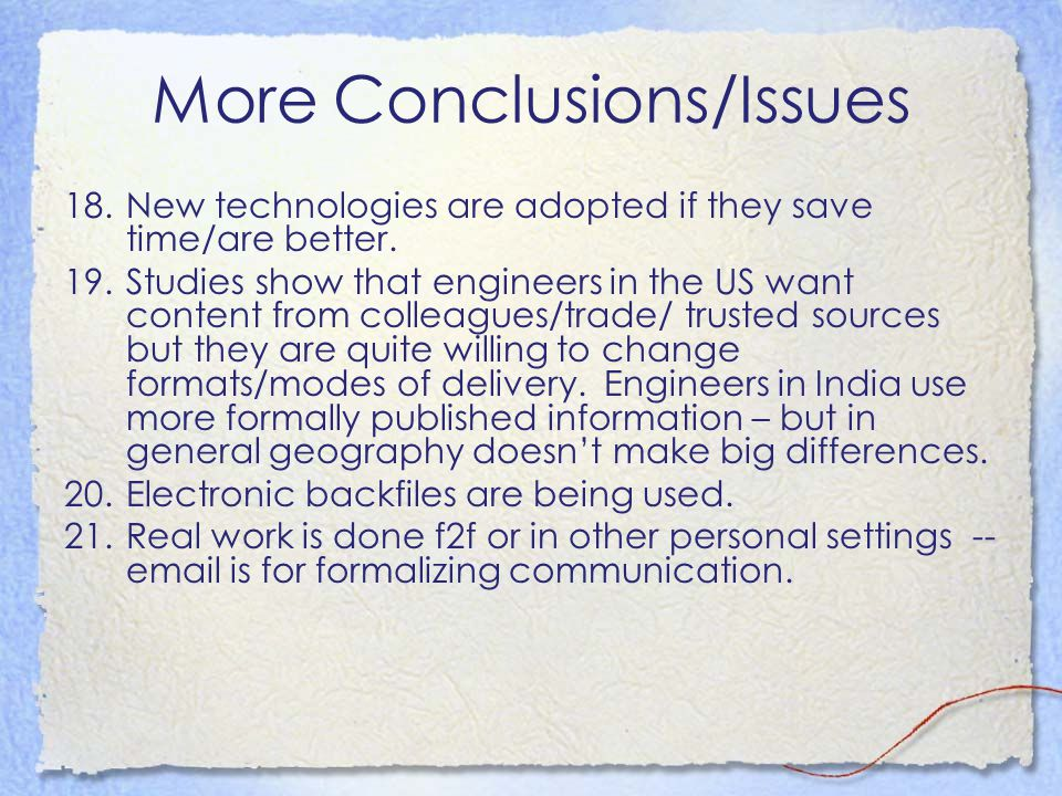More Conclusions/Issues 18.New technologies are adopted if they save time/are better.