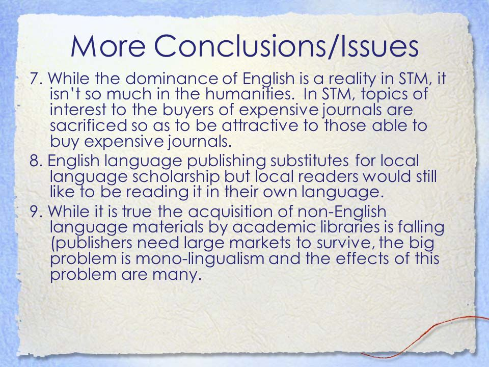 More Conclusions/Issues 7.