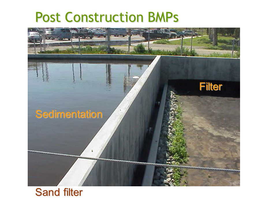 Post Construction BMPs Sand filter Sedimentation Filter