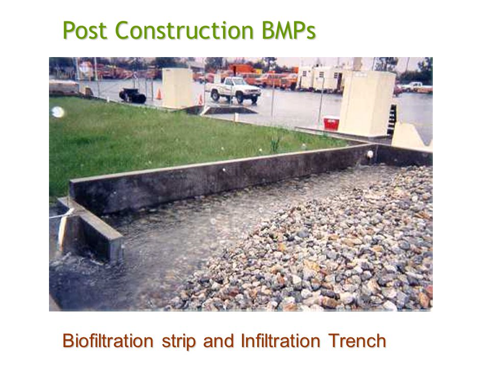 Post Construction BMPs Biofiltration strip and Infiltration Trench