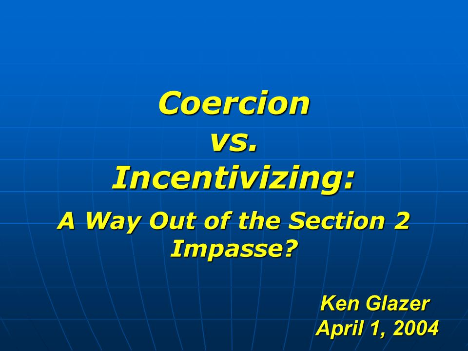 Coercion vs. Incentivizing: A Way Out of the Section 2 Impasse.