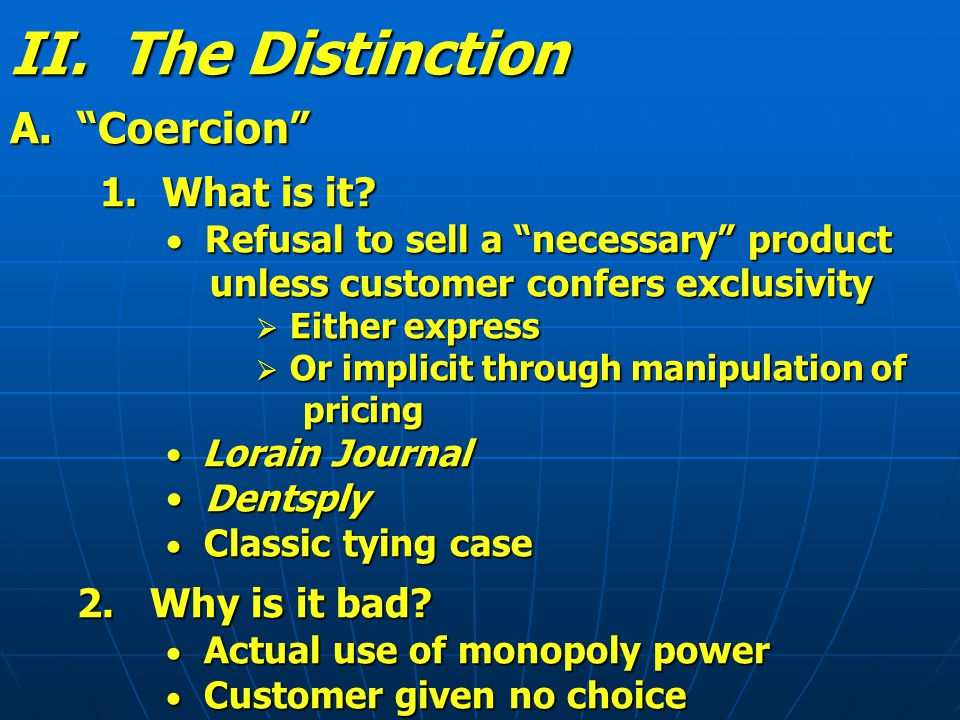 II. The Distinction A. Coercion 1. What is it.