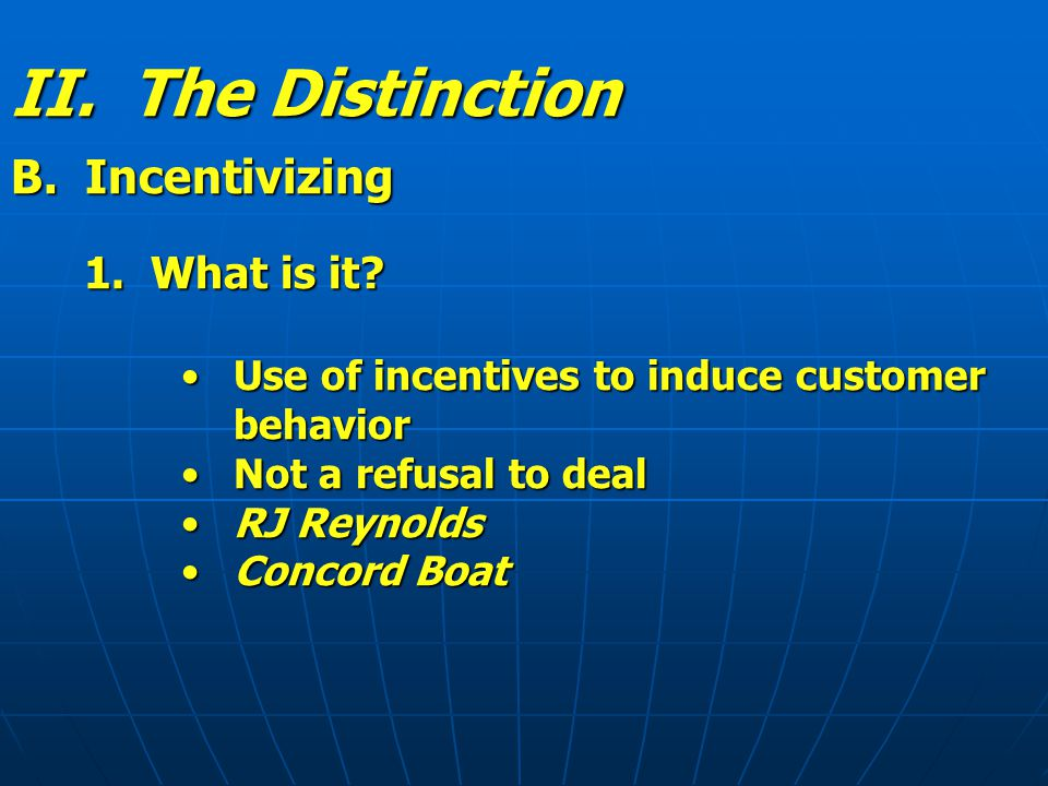 II.The Distinction B. Incentivizing (cont.) 2. Why is it not bad.