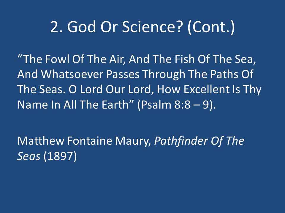 """2. God Or Science? (Cont.) """"The Fowl Of The Air, And The Fish Of The Sea, And Whatsoever Passes Through The Paths Of The Seas. O Lord Our Lord, How Ex"""