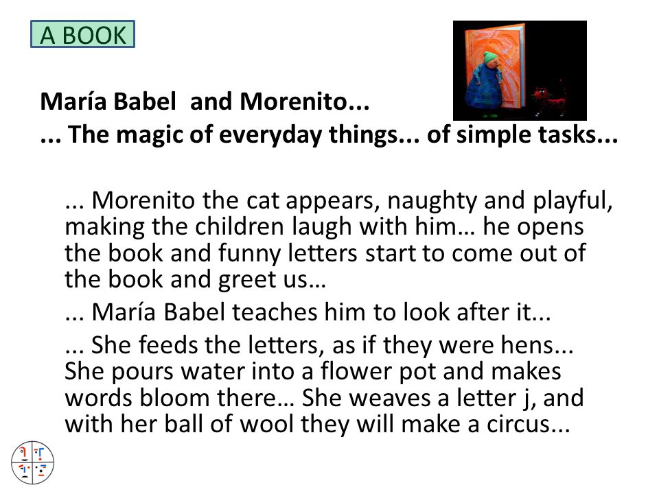 A BOOK María Babel and Morenito...... The magic of everyday things...