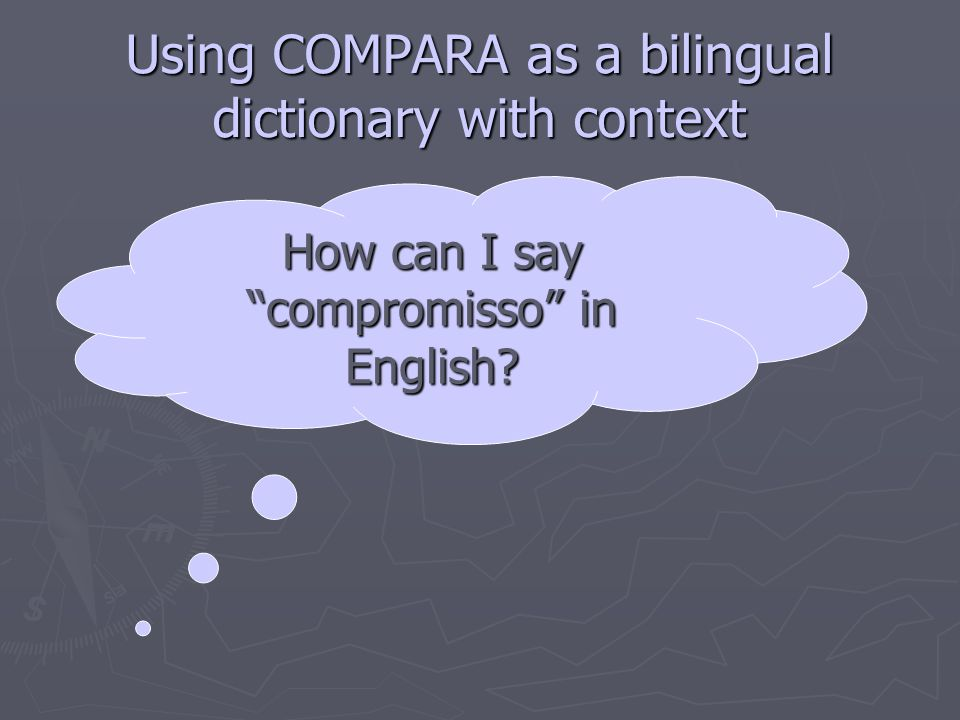 Using COMPARA as a bilingual dictionary with context How can I say compromisso in English