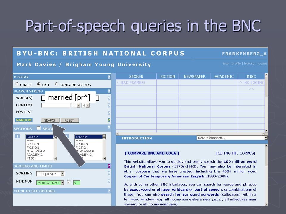 Part-of-speech queries in the BNC married [pr*]