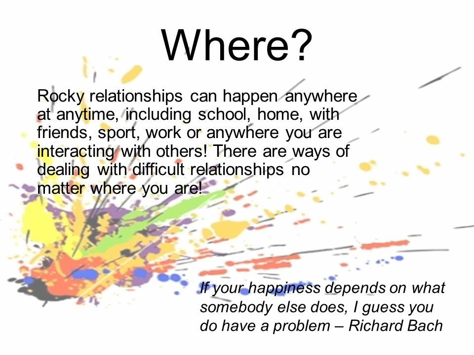 How.There are many things and events that can cause relationships to become rocky.