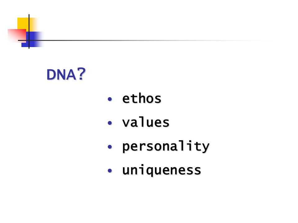 DNA ethos ethos values values personality personality uniqueness uniqueness
