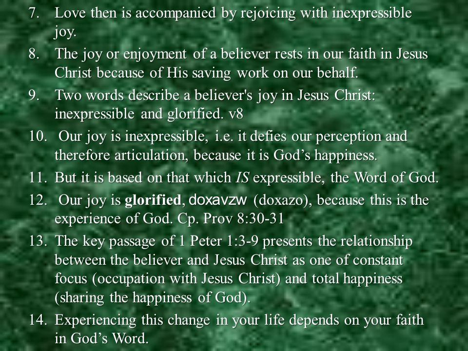 7.Love then is accompanied by rejoicing with inexpressible joy.