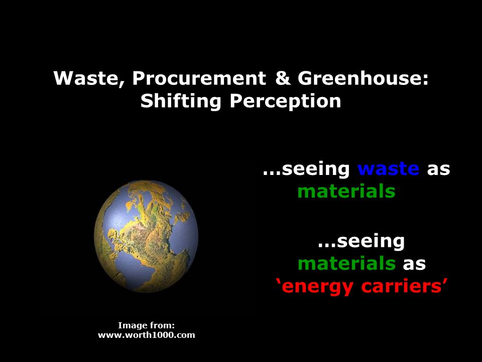 Procurement is also about resources & ghg Manufacturing one average computer uses: –240 kg of fossil fuels, –22 kg of chemicals; –1,500 kg of water –a total of 1.8 tonnes of materials.
