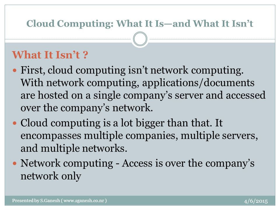 Cloud Computing: What It Is—and What It Isn't What It Isn't .