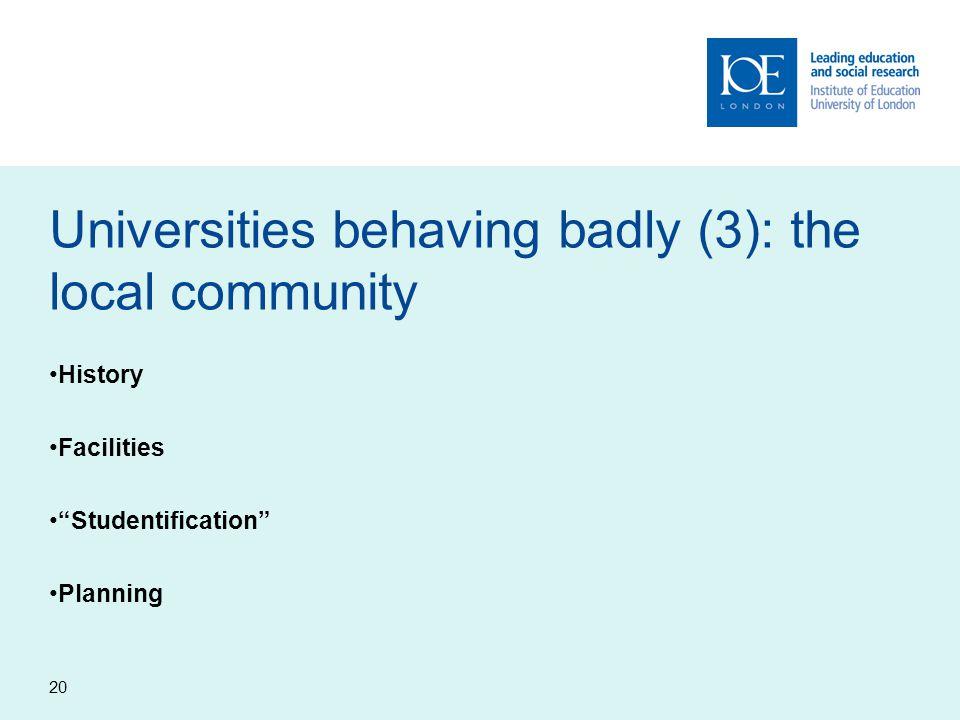 "20 Universities behaving badly (3): the local community History Facilities ""Studentification"" Planning"