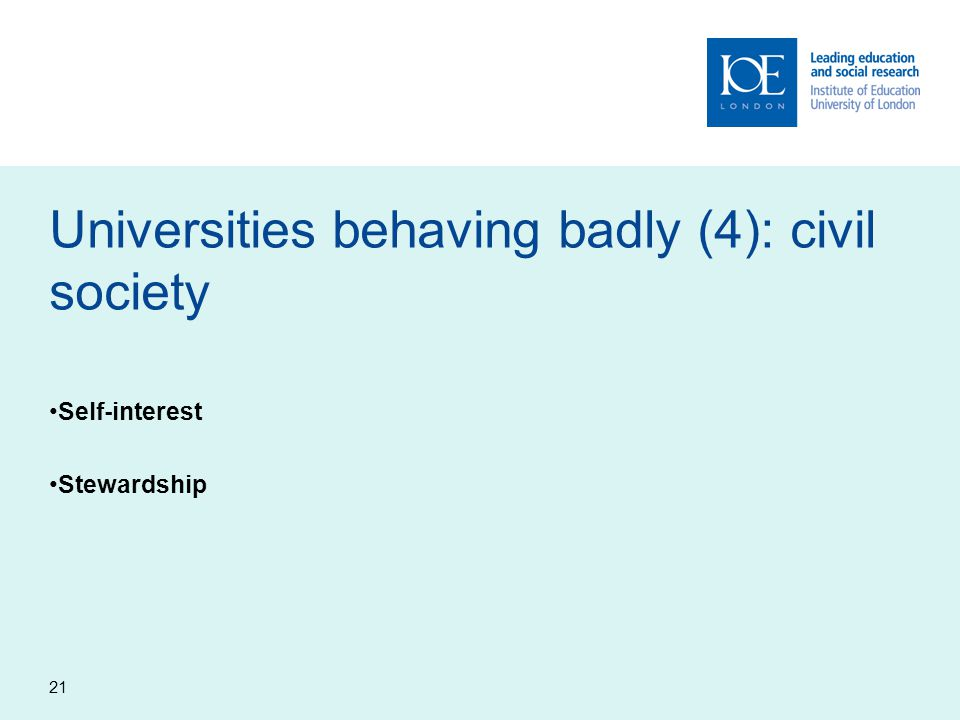 21 Universities behaving badly (4): civil society Self-interest Stewardship