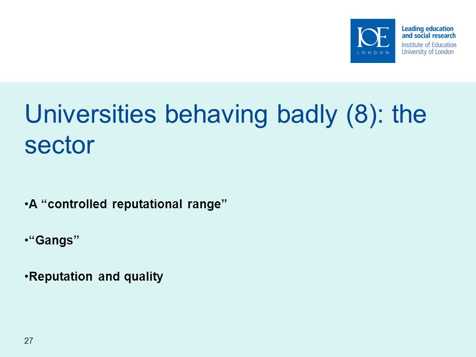 27 Universities behaving badly (8): the sector A controlled reputational range Gangs Reputation and quality