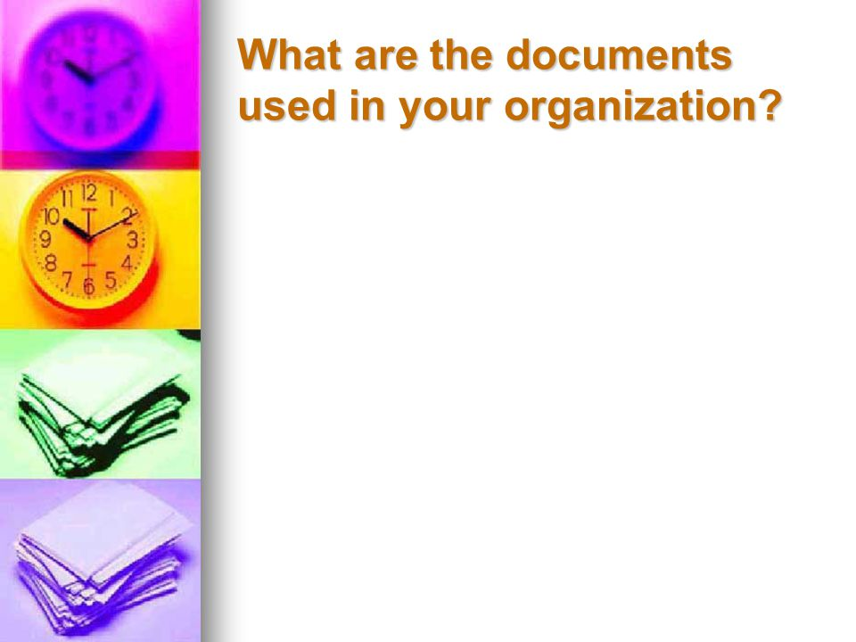 What are the documents used in your organization