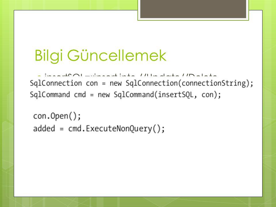 Bilgi Güncellemek  insertSQL=«insert into //Update//Delete …