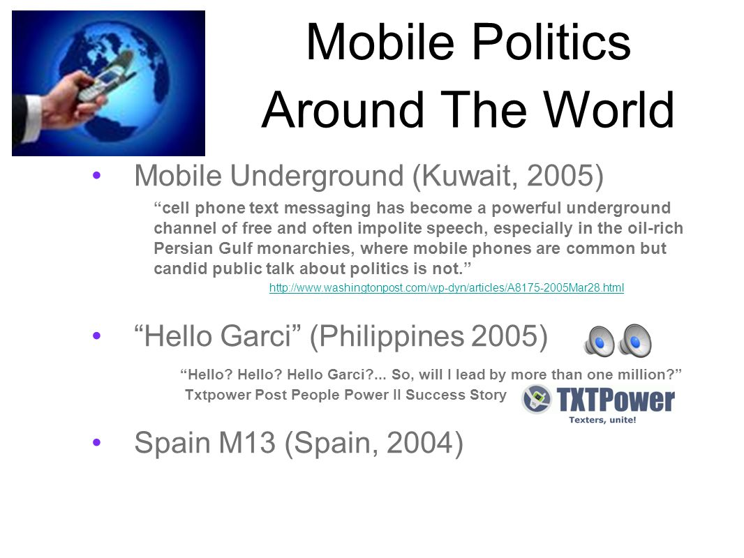 Mobile Politics Around The World People Power 2 (Philippines 2001) go to Esda, wearblck overthrew president Joseph Estrada Moo-Hyun Election (South Korea, 2002) Orange Revolution (Ukraine, Nov.