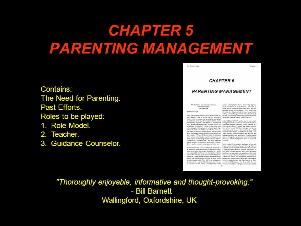 CHAPTER 5 PARENTING MANAGEMENT Thoroughly enjoyable, informative and thought-provoking. - Bill Barnett Wallingford, Oxfordshire, UK Contains: The Need for Parenting.
