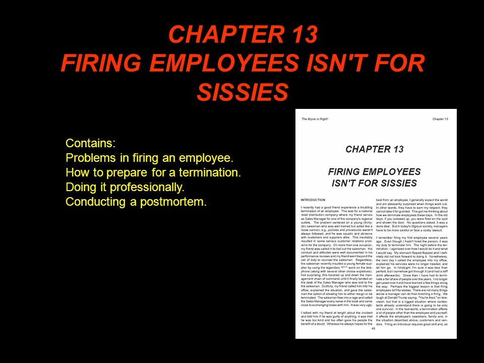 CHAPTER 13 FIRING EMPLOYEES ISN T FOR SISSIES Contains: Problems in firing an employee.