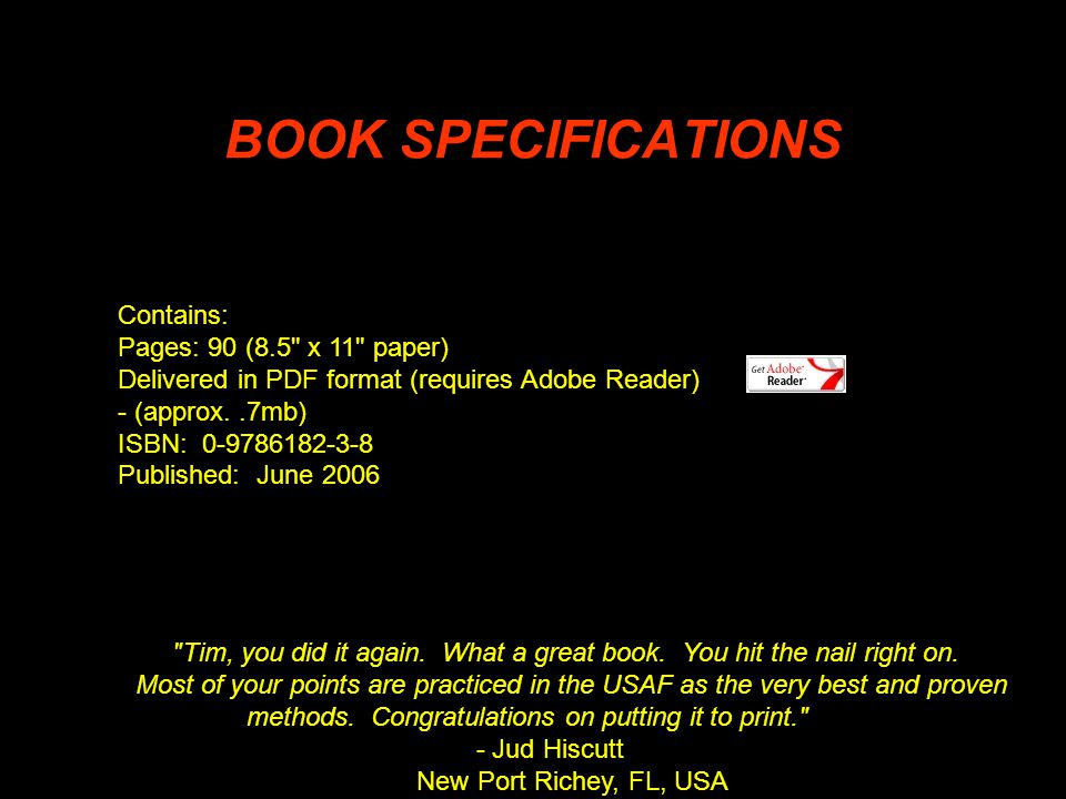 BOOK SPECIFICATIONS Contains: Pages: 90 (8.5 x 11 paper) Delivered in PDF format (requires Adobe Reader) - (approx..7mb) ISBN: Published: June 2006 Tim, you did it again.
