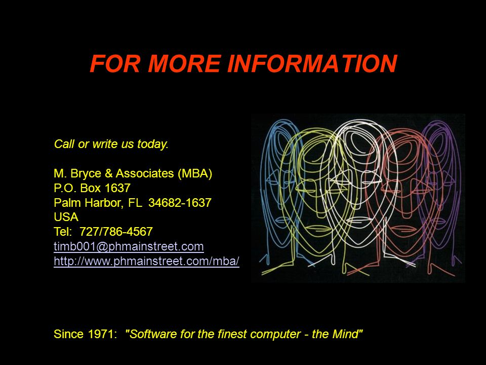 FOR MORE INFORMATION Call or write us today. M. Bryce & Associates (MBA) P.O.