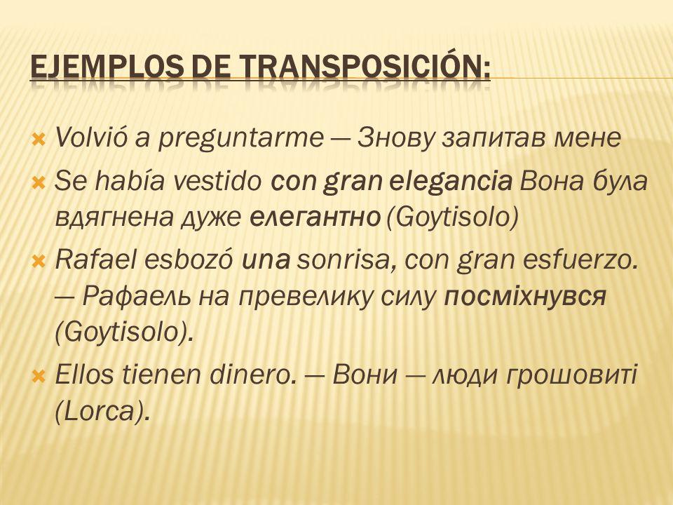  La transposición se efectúa sobre especies gramaticales, mientras que la modulación se remonta a categorías de pensamiento.