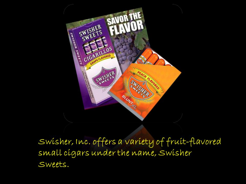 Swisher, Inc. offers a variety of fruit-flavored small cigars under the name, Swisher Sweets.