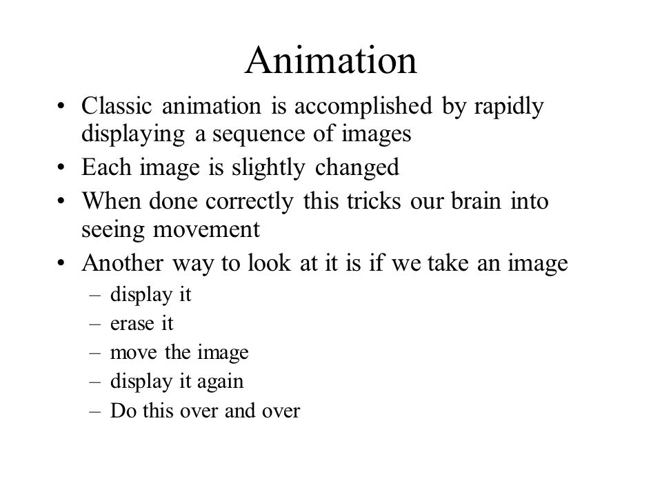 Using Threads for Animation We could probably accomplish some basic animations by putting everything in an infinite while loop We will rather use threads for animation because it give us more control than just a giant while loop would