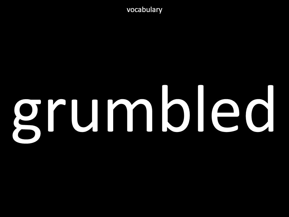 grumbled vocabulary