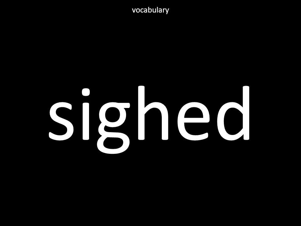 sighed vocabulary